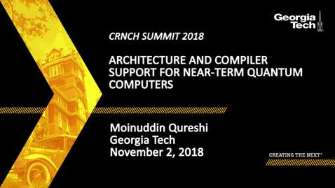 Thumbnail for entry Moinuddin Qureshi - Architecture and Compiler Support for Near-Term Quantum Computers