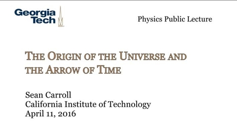 Thumbnail for entry Sean Carroll - The Origin of the Universe and the Arrow of Time