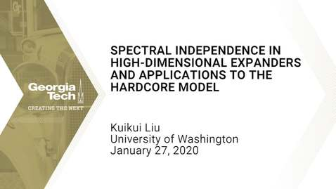 Thumbnail for entry Kuikui Liu - Spectral Independence in High-Dimensional Expanders and Applications to the Hardcore Model