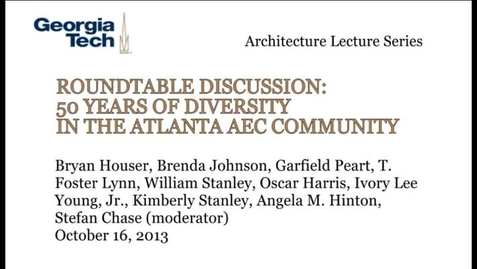 Thumbnail for entry Roundtable Discussion: 50 Years of Diversity in the Atlanta AEC Community - Stefan Chase et al