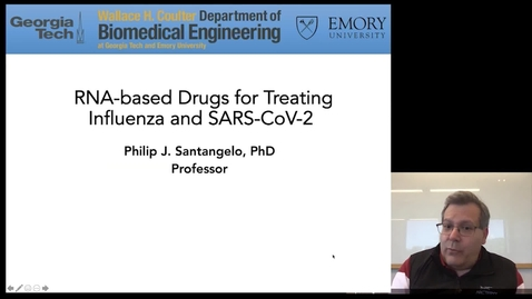 Thumbnail for entry Philip Santangelo - RNA-based Drugs for Treating Influenza and SARS-CoV-2