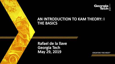 Thumbnail for entry Rafael de la Llave  - An introduction to KAM theory: I the basics