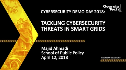 Thumbnail for entry Majid Ahmadi - Tackling Cybersecurity Threats in Smart Grids