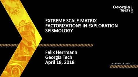 Thumbnail for entry Extreme scale matrix factorizations in Exploration Seismology - Felix Herrmann
