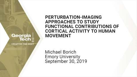 Thumbnail for entry Michael Borich - Perturbation-imaging Approaches to Study Functional Contributions of Cortical Activity to Human Movement