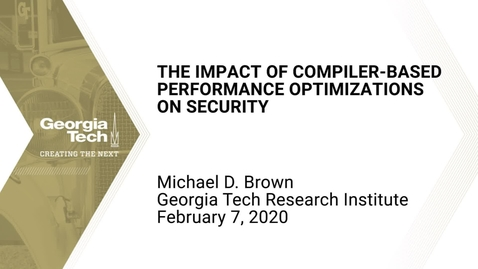 Thumbnail for entry Michael D. Brown - The Impact of Compiler-Based Performance Optimizations on Security