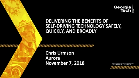 Thumbnail for entry Chris Urmson - Delivering the Benefits of Self-Driving Technology Safely, Quickly, and Broadly