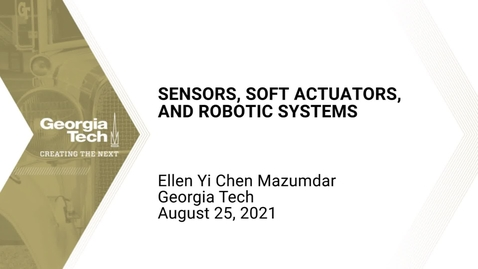 Thumbnail for entry Ellen Yi Chen Mazumdar - Sensors, Soft Actuators, and Robotic Systems