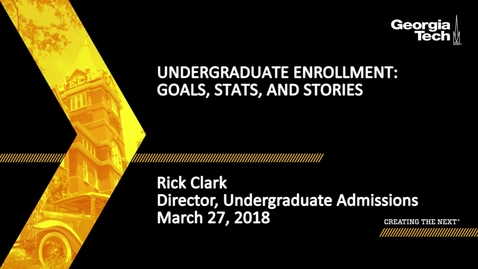 Thumbnail for entry Undergraduate Enrollment: Goals, Stats, and Stories - Rick Clark