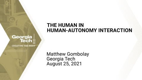 Thumbnail for entry Matthew Gombolay - The Human in Human-Autonomy Interaction