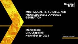 Thumbnail for entry Mohit Bansal - Multimodal, Personable, and Knowledgeable Language Generation