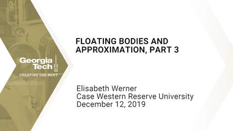 Thumbnail for entry Elisabeth Werner - Floating Bodies and Approximation, Part 3