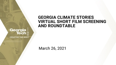 Thumbnail for entry Georgia Climate Stories Virtual Short Film Screening and Roundtable