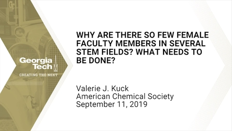 Thumbnail for entry Valerie J. Kuck - Why Are There So Few Female Faculty Members in Several STEM Fields? What Needs to Be Done?