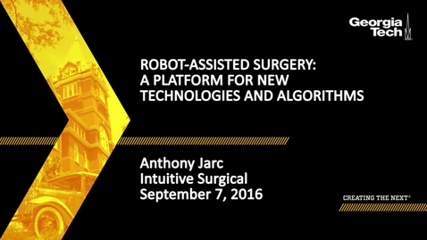 Thumbnail for entry Robot-assisted Surgery: A Platform for New Technologies and Algorithms, Anthony Jarc