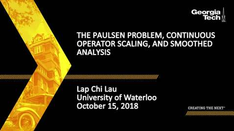 Thumbnail for entry Lap Chi Lau - The Paulsen problem, continuous operator scaling, and smoothed analysis