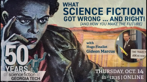 Thumbnail for entry Gideon Marcus - What Science Fiction Got Wrong...and Right! (and how you make the future)