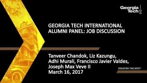 Thumbnail for entry Georgia Tech International Alumni Panel: Job Discussion - Tanveer Chandok, Liz Kazungu, Adhi Murali, Francisco Javier Valdes, Joseph Max Veve II