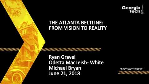 Thumbnail for entry The Atlanta Beltline: From Vision to Reality - Ryan Gravel, Odetta MacLeish-White, Michael Bryan