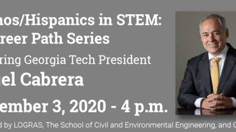 Thumbnail for entry President Ángel Cabrera, Georgia Institute of Technology - Latinos/Hispanics in STEM: A Career Path Series