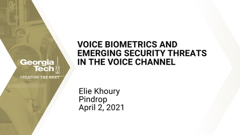 Thumbnail for entry Elie Khoury - Voice Biometrics and Emerging Security Threats in the Voice Channel