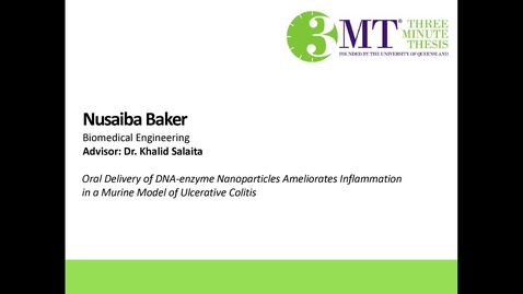 Thumbnail for entry Nusaiba Baker - Oral delivery of DNA-enzyme nanoparticles ameliorates inflammation in a murine model of ulcerative colitis