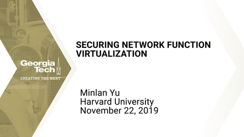 Thumbnail for entry Minlan Yu - Securing Network Function Virtualization