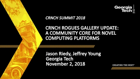 Thumbnail for entry Jason Riedy - CRNCH Rogues Gallery Update:  A Community Core for Novel Computing Platforms