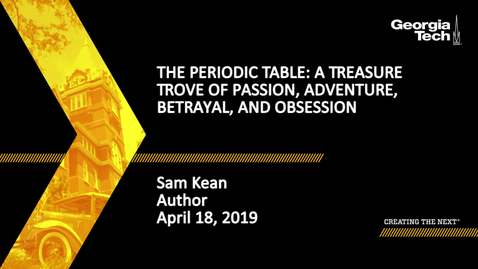 Thumbnail for entry Sam Kean - The Periodic Table: A Treasure Trove of Passion, Adventure, Betrayal, and Obsession