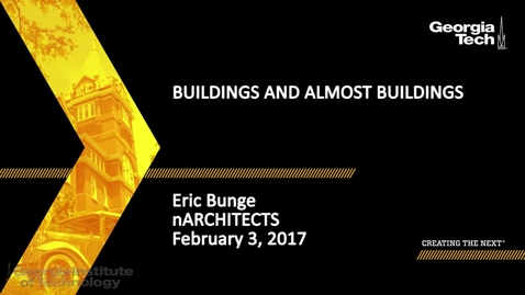 Thumbnail for entry Buildings and Almost Buildings - Eric Bunge
