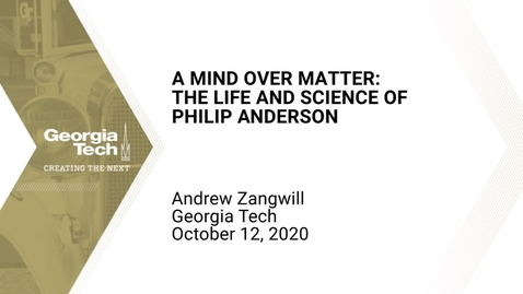 Thumbnail for entry Andrew Zangwill - A Mind Over Matter: the Life and Science of Philip Anderson