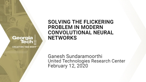 Thumbnail for entry Ganesh Sundaramoorthi - Solving the Flickering Problem in Modern Convolutional Neural Networks