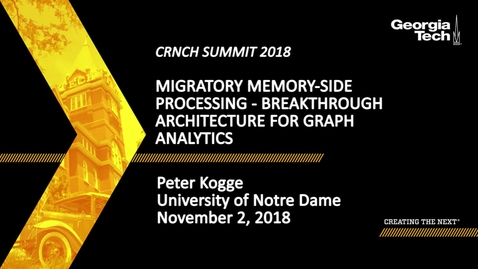 Thumbnail for entry Peter Kogge - Migratory Memory-side Processing - Breakthrough Architecture for Graph Analytics