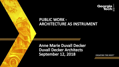 Thumbnail for entry Anne Marie Duvall Decker - Public Work - Architecture as Instrument