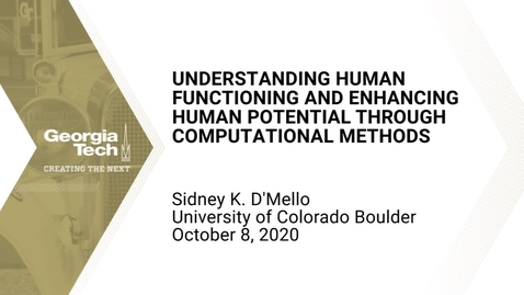 Thumbnail for entry Sidney D'Mello - Understanding Human Functioning & Enhancing Human Potential through Computational Methods