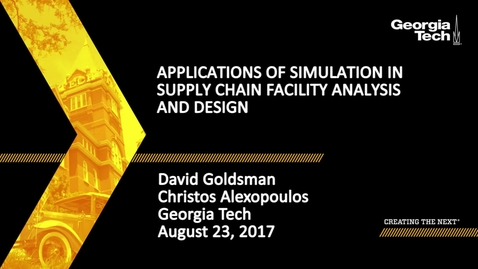 Thumbnail for entry Applications of Simulation in Supply Chain Facility Analysis and Design - David Goldsman, Christos Alexopoulos