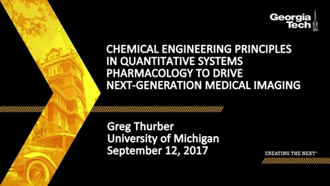 Thumbnail for entry Chemical Engineering Principles in Quantitative Systems Pharmacology to Drive Next-Generation Medical Imaging - Greg Thurber