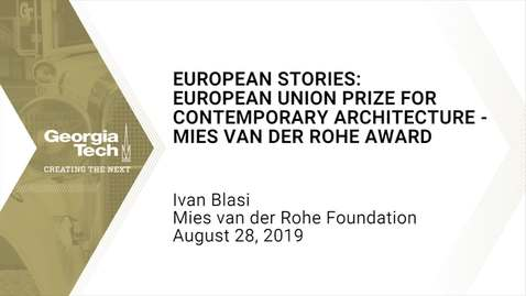 Thumbnail for entry Ivan Blasi - European Stories: European Union Prize for Contemporary Architecture - Mies Van Der Rohe Award