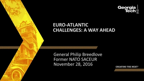 Thumbnail for entry Euro-Atlantic Challenges: A Way Ahead - Philip Breedlove