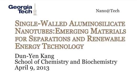 Thumbnail for entry Single-Walled Aluminosilicate Nanotubes: Emerging Materials for Separations and Renewable Energy Technology - Dun-Yen Kang
