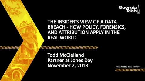 Thumbnail for entry Todd McClelland - The Insider's View of a Data Breach - how policy, forensics, and attribution apply in the real world