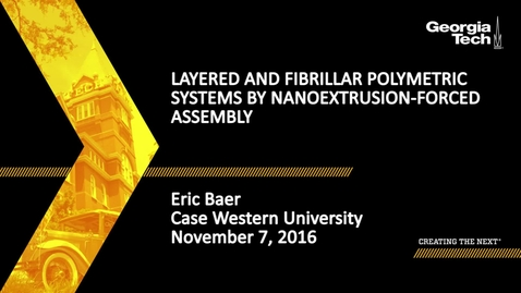 Thumbnail for entry Layered and Fibrillar Polymeric Systems by NanoExtrusion – Forced Assembly - Eric Baer