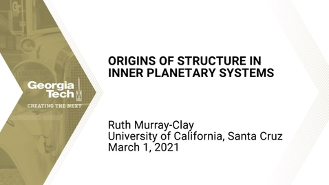 Thumbnail for entry Ruth Murray-Clay - Origins of Structure in Inner Planetary System