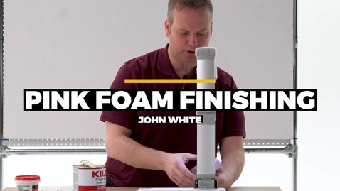 Thumbnail for entry Pink Foam Finishing