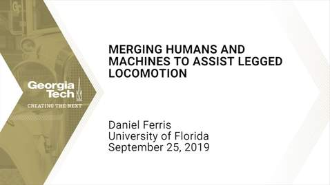 Thumbnail for entry Daniel Ferris - Merging Humans and Machines to Assist Legged Locomotion