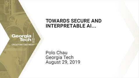 Thumbnail for entry Duen Horng (Polo) Chau - Towards Secure and Interpretable AI: Scalable Methods, Interactive Visualizations, and Practical Tools