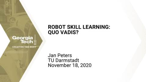 Thumbnail for entry Jan Peters - Robot Skill Learning: Quo Vadis?