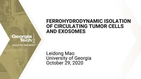 Thumbnail for entry Leidong Mao - Ferrohydrodynamic isolation of circulating tumor cells and exosomes