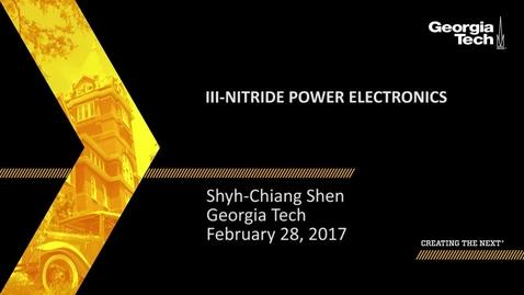Thumbnail for entry III-Nitride Power Electronics - Shyh-Chiang Shen