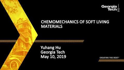 Thumbnail for entry Yuhang Hu - Chemomechanics of Soft Living Materials